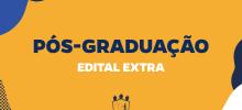 Cartaz com fundo amarelo e letras azuis, com inscrição Pós-Graduação, edital extra