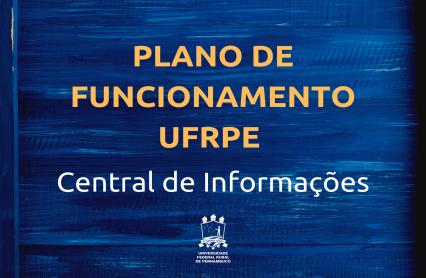 imagem com texto Plano de Funcionamento UFRPE Central de Informações